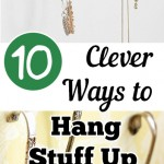 10 Clever Ways to Hang Stuff Up