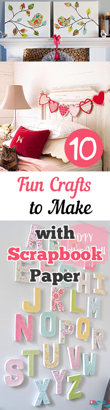 10 Fun Crafts to Make with Scrapbook Paper