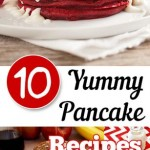 10 Yummy Pancake Recipes