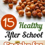 15 Healthy After School Snacks for Kids