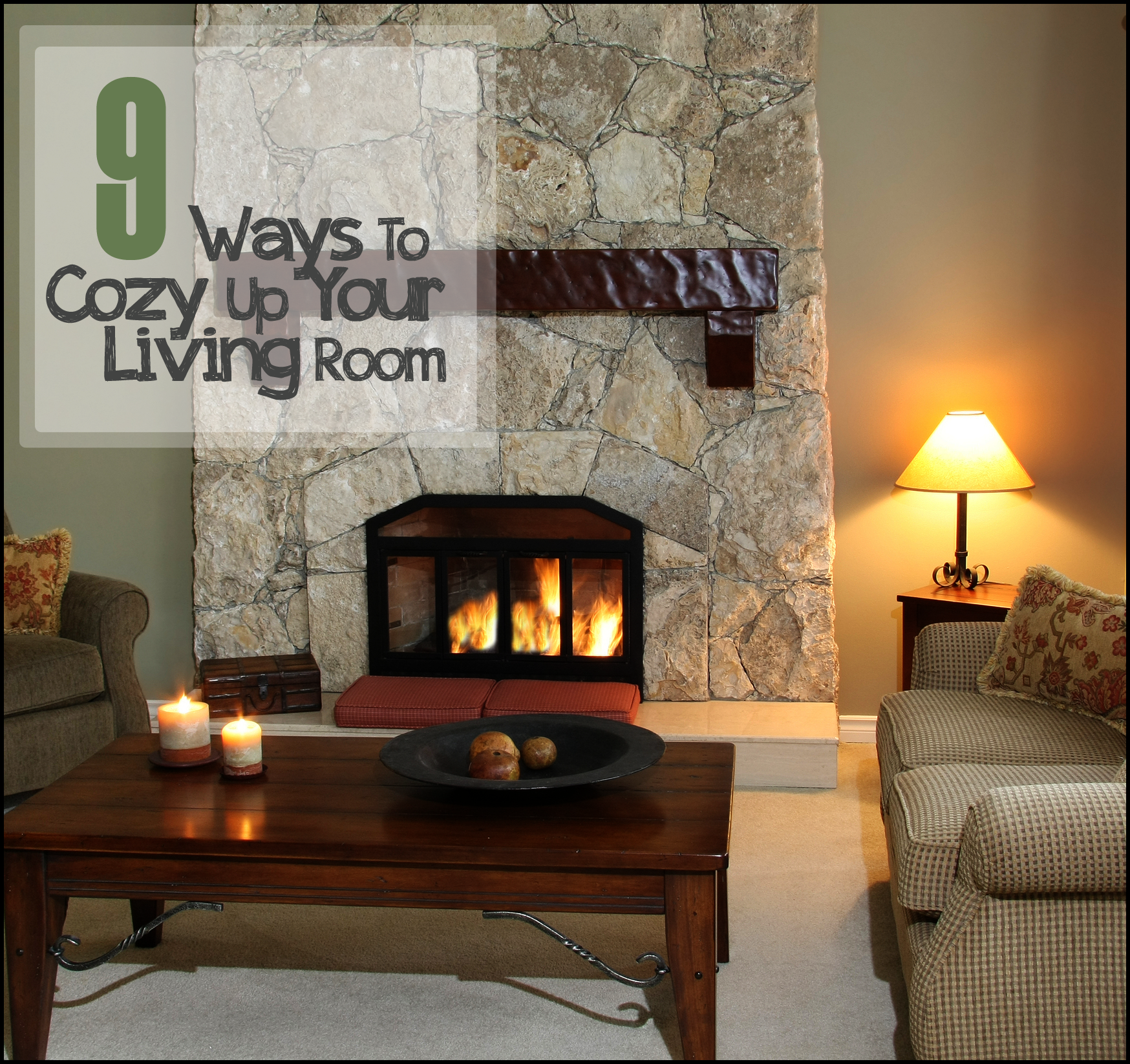 Your Living Room: 9 Ways To Cozy Up Your Living Room