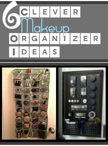 Clever Ways to Organize Your Makeup -