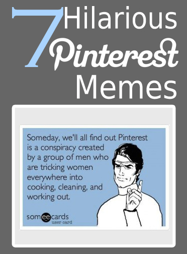 7 Hilarious Pinterest Memes - My List of Lists