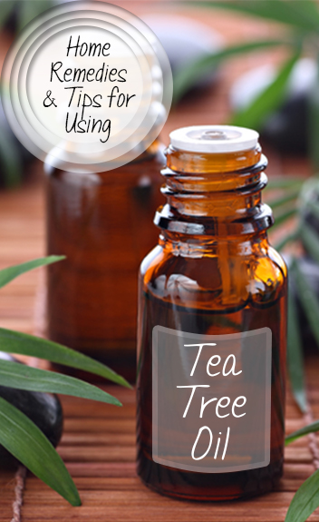 Home Remedies & Tips for Using Tea Tree Oil