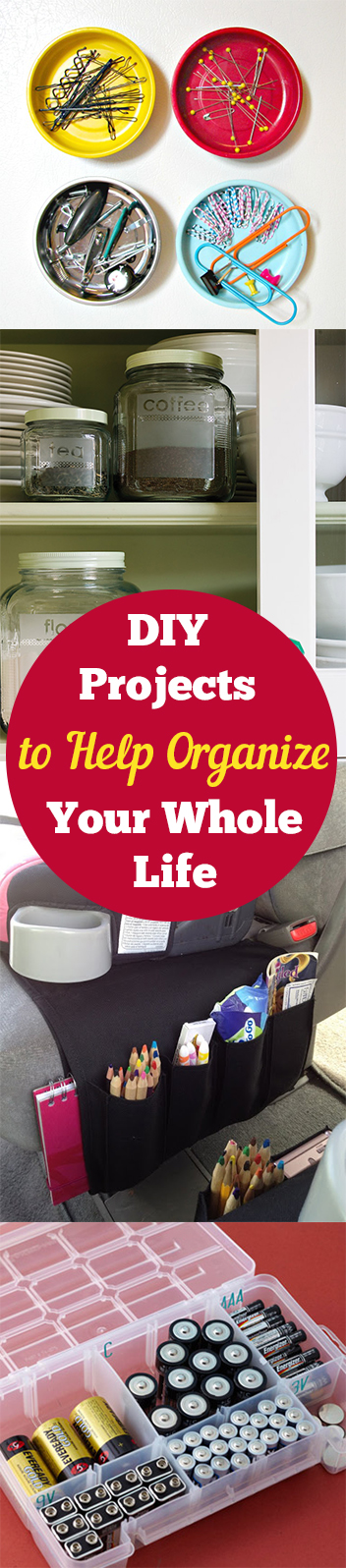 DIY Projects to Help Organize Your Whole Life
