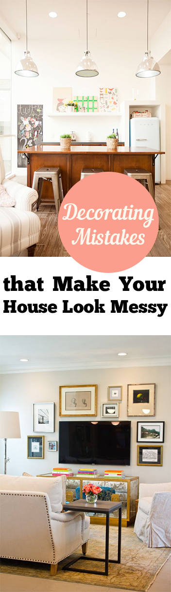 Decorating Mistakes that Make your House Look Messy - My List of Lists