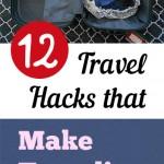 12 Travel Hacks that Make Traveling Easier