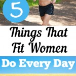 5 Things That Fit Women Do Every Day