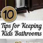 10 Tips for Keeping Kid's Bathrooms Cleaner