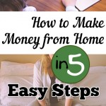 How to Make Money from Home in 5 Easy Steps