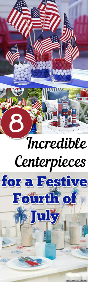 8 Incredible Centerpieces for a Festive Fourth of July
