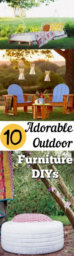 10 Adorable Outdoor Furniture DIYs| Outdoor Furniture, Outdoor Furniture Projects, DIY Furniture, DIY Furniture Projects, Home Decor, Home Decor Hacks, Outdoor Living, Outdoor Living Tips and Tricks, DIY Patio Furniture.