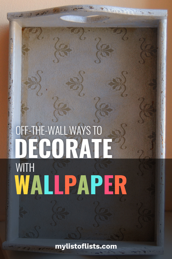 Off The Wall Ways to Decorate With