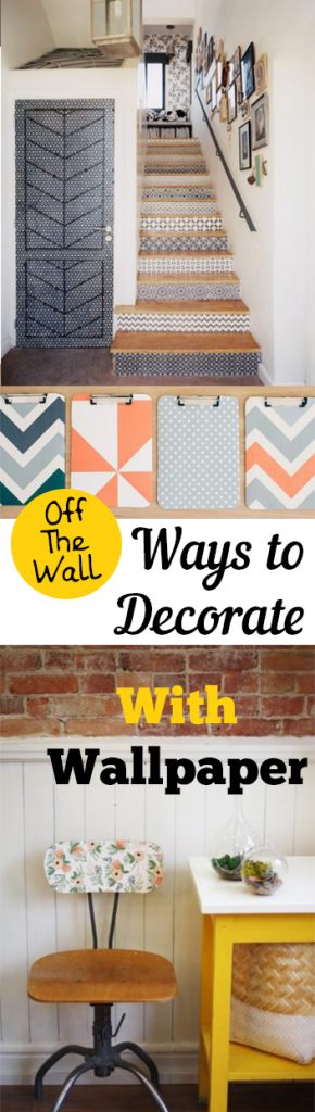 Off The Wall Ways to Decorate With Wallpaper| Decorate With Wallpaper, How to Decorate With Wallpaper, Decorating With Wallpaper, DIY Home, DIY Home Decor Ideas