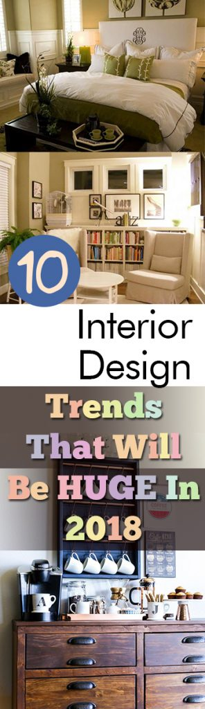 10 Interior Design Trends That Will Be HUGE In 2018| Interior Design, DIY Home, DIY Home Stuff, DIY Home Projects, Home Design, Home Design Projects and Tips