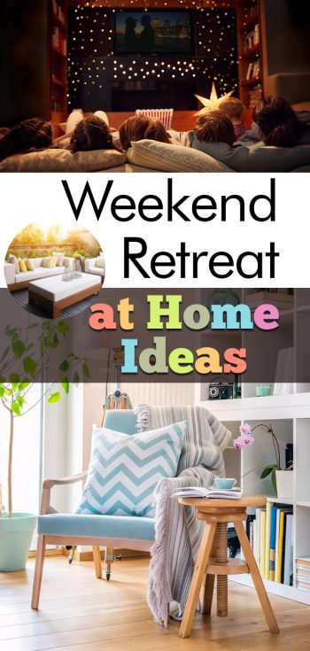 Weekend Retreat at Home Ideas | Weekend Retreat at Home | DIY Weekend Retreat at Home | How to: Weekend Retreat at Home