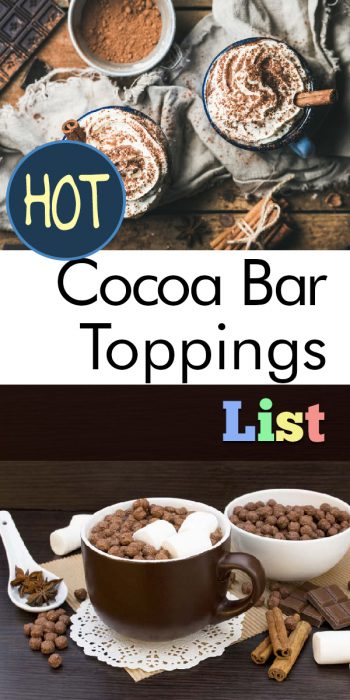 Hot Cocoa | Hot Cocoa Toppings | Hot Cocoa Toppings List | Hot Chocolate Toppings | Toppings for Hot Chocolate | Hot Chocolate Bar Toppings List | Hot Chocolate Toppings for the Holidays