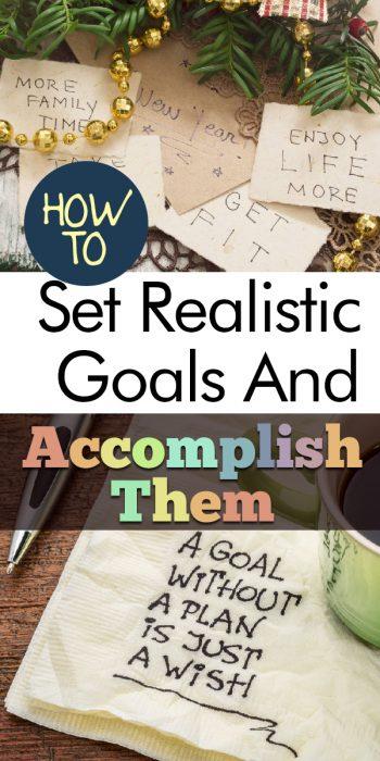 Goals | Set Goals | Realistic Goals | New Year's Goals | How to Set Realistic Goals | Set Good Goals | Learn How to Set Realistic Goals