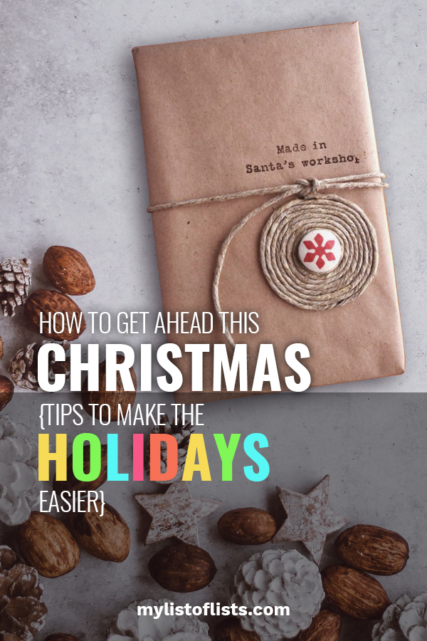 how to get ahead this Christmas - tips to make the holidays easier