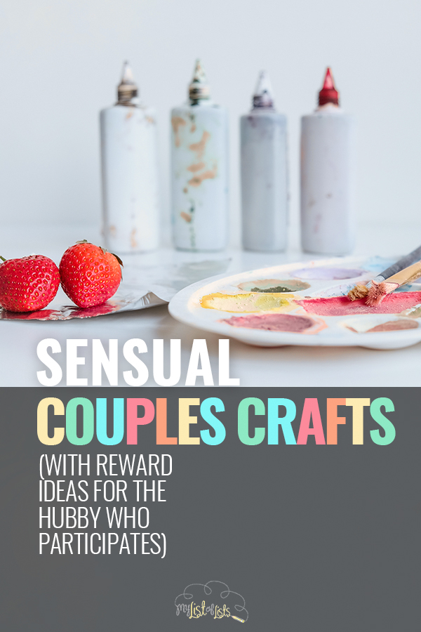 couples crafts | sensual crafts | sensual couples crafts | crafts | DIY | DIY crafts | date night