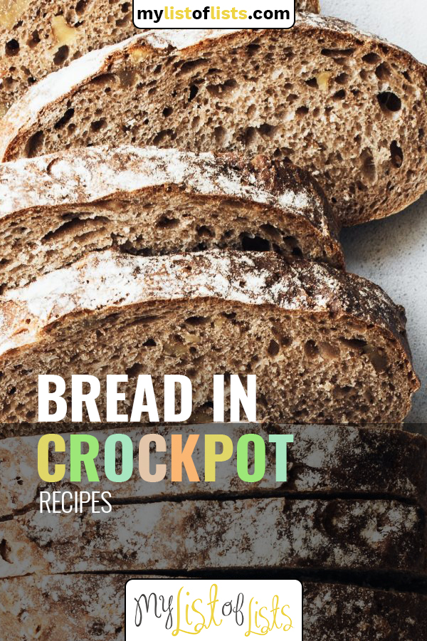 Did you know you can make bread in a crockpot? It's true. And it's seriously delicious and seriously easy. Learn how to make your own today with this great list of bread recipes. #mylistoflistsblog #breadrecipes #homemadebread