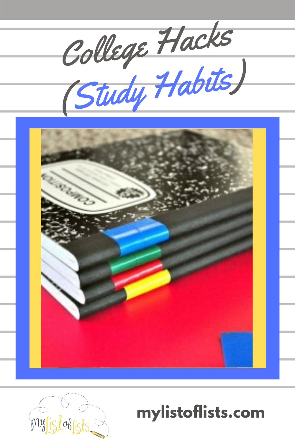 College was a shock for me. Despite being a straight A student in high school, my first college exam freaked me out. I knew then I needed to take better notes and change my study habits. Once I did, I was golden. Read this post for a list of college hacks that prepare you for the unknown. #collegetips #collegesurvival #collegehacks #mylistoflistsblog