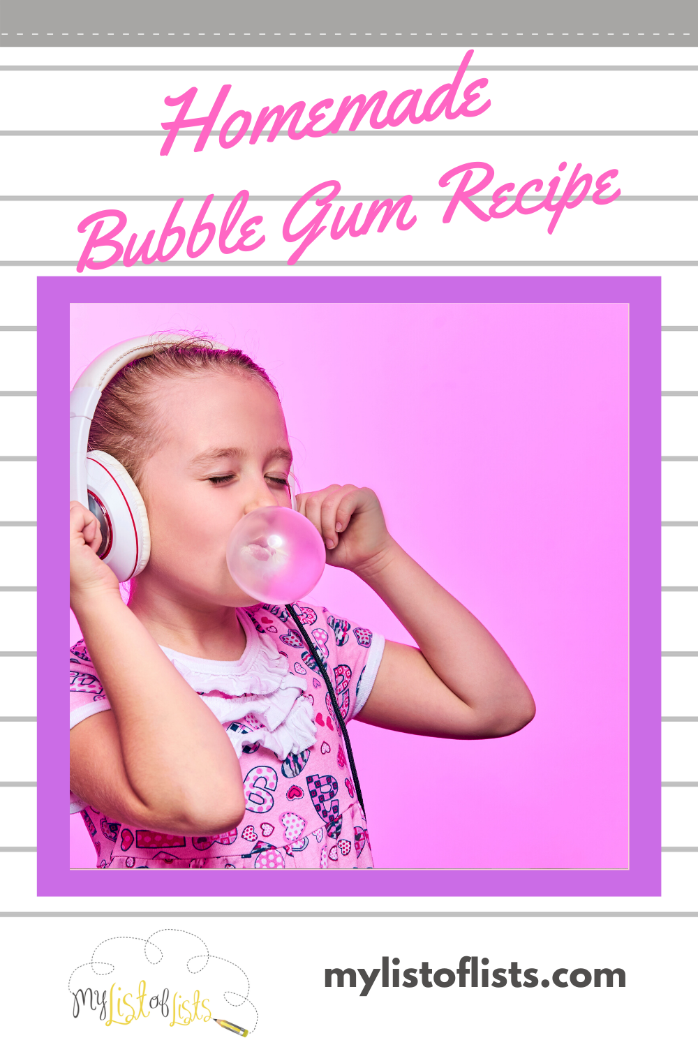 Forget Hubba Bubba ! If you thought that stuff is good, you will love this recipe for homemade bubble gum. Not only does it taste amazing, it is great for blowing huge bubbles. #homemadebubblegum #chewinggumDIY #homemaderecipes #mylistoflistsblog