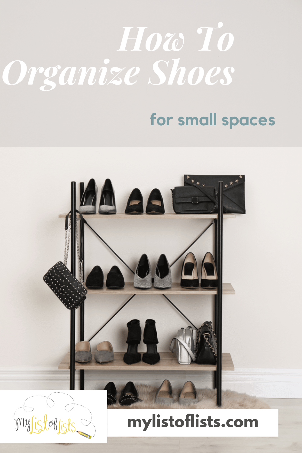Organize your shoes fast with these great DIY projects and organization ideas. Even if you have a small space, one of these ideas should be perfect for you. #mylistoflistsblog #organization #shoes