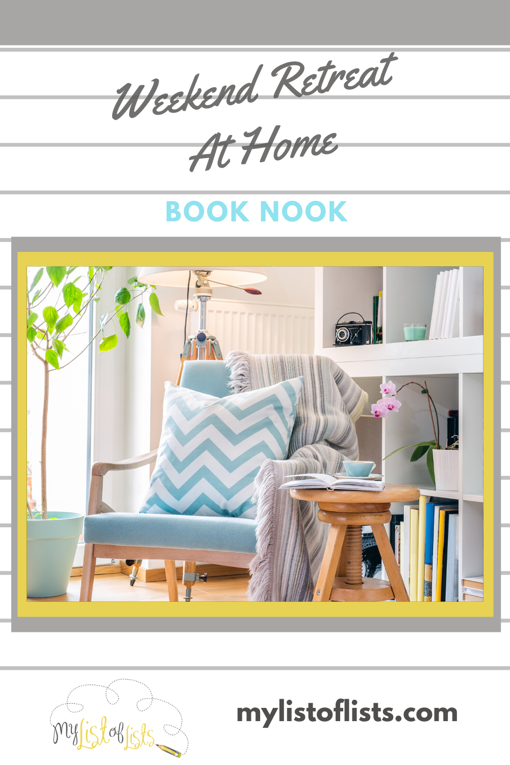 While some may think the weekends are a time to burn off some extra energy, once in a while just staying home with a good book is just what you need. Create a comfy book nook and catch up on your favorite reading. But, first, read this post for this and other ideas to have a weekend retreat at home. #weekendretreatideas #booknook #weekendathome #mylistoflistsblog