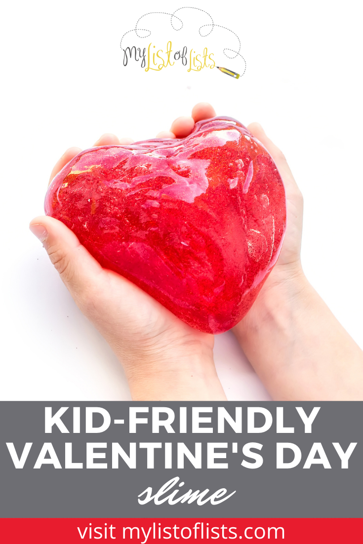 Mylistoflists.com has ideas for everyone and everything! Find tons of activities you can do by yourself or with your family! If you're spending this Valentine's Day with your kids, try out this fun slime they'll love making!