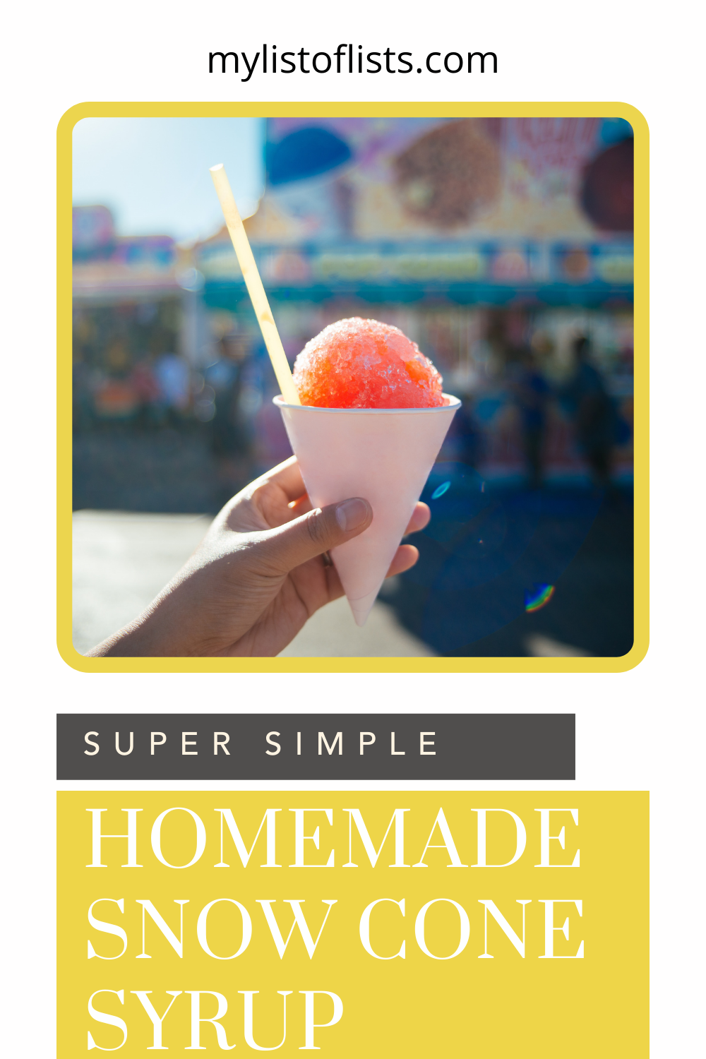 Mylistoflists.com will help you find whatever it is you're looking for. Learn to make things a little bit easier on yourself. Check out how to make easy snow cone syrup on your own!