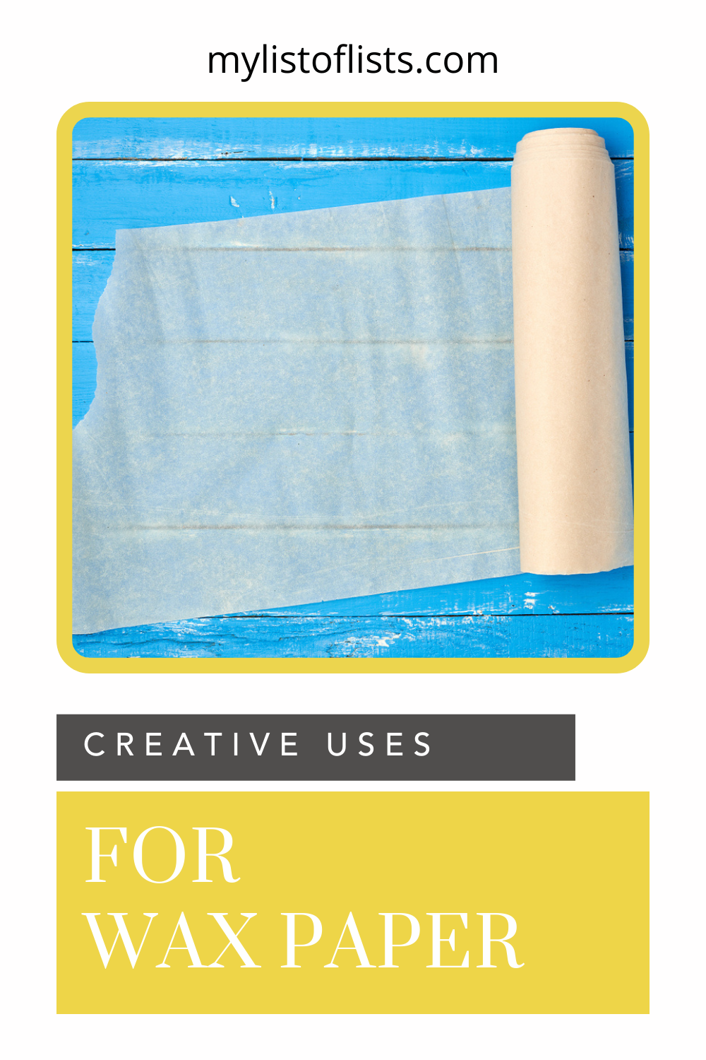 Mylistoflists.com has an eclectic compilation of tips and hacks to make all parts of your life easier. Find loads of ideas for creative and effective organization solutions. Learn how you can make the most of your wax paper with these clever uses!